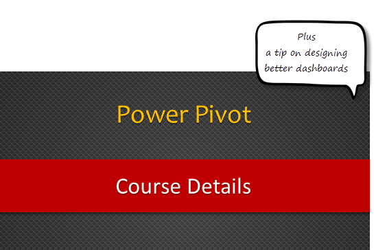 Details about upcoming Power Pivot course (and a bonus tip on dashboards)